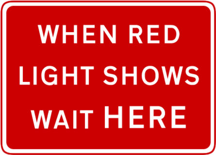 When red light show wait here sign