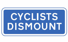 Cyclists to dismount road sign